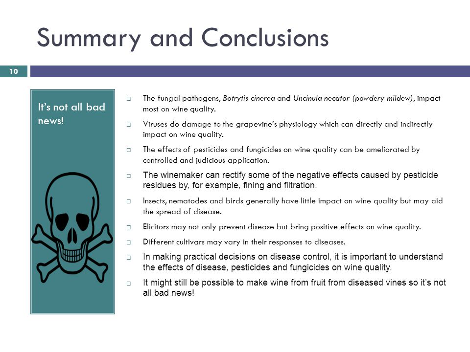 Summary and Conclusions It's not all bad news!  The fungal pathogens, Botrytis cinerea and Uncinula necator (powdery mildew), impact most on wine qua