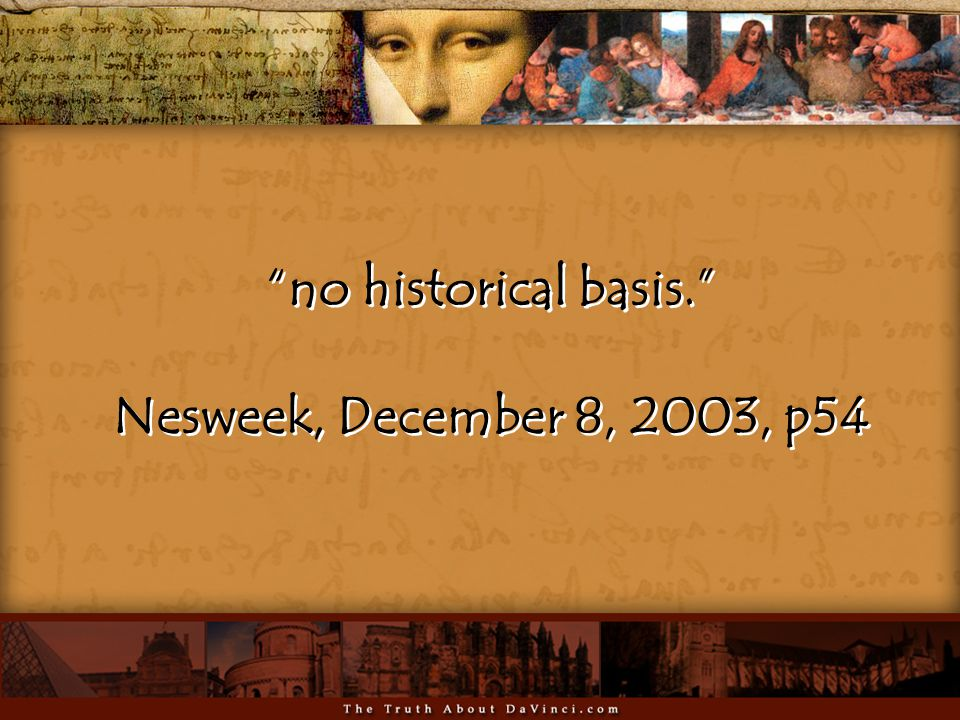 no historical basis. Nesweek, December 8, 2003, p54 no historical basis. Nesweek, December 8, 2003, p54