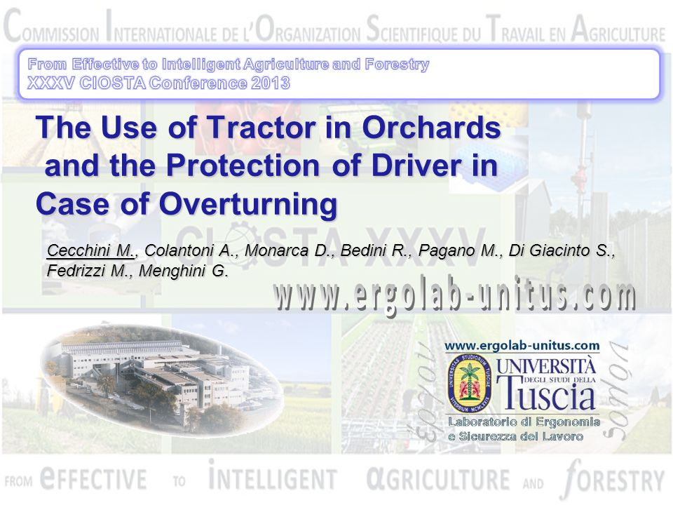 The Use of Tractor in Orchards and the Protection of Driver in Case of Overturning Cecchini M., Colantoni A., Monarca D., Bedini R., Pagano M., Di Gia