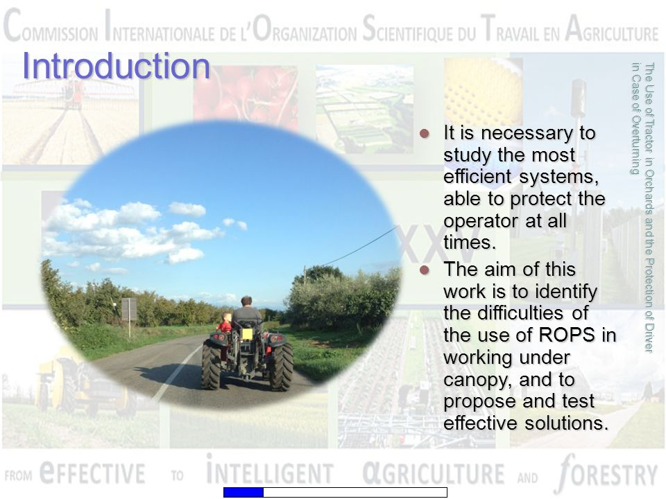 Introduction It is necessary to study the most efficient systems, able to protect the operator at all times.