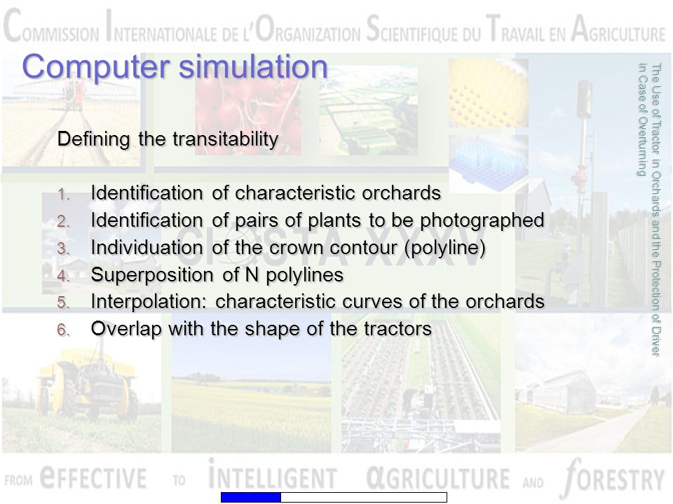 Computer simulation The Use of Tractor in Orchards and the Protection of Driver in Case of Overturning Defining the transitability 1. Identification o
