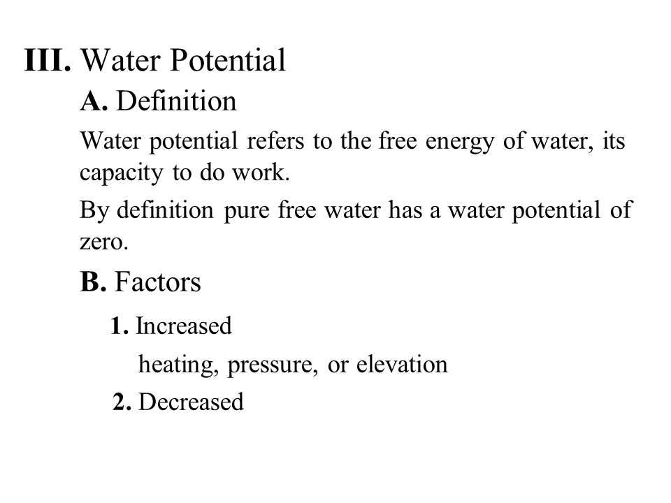 A. Definition Water potential refers to the free energy of water, its capacity to do work.