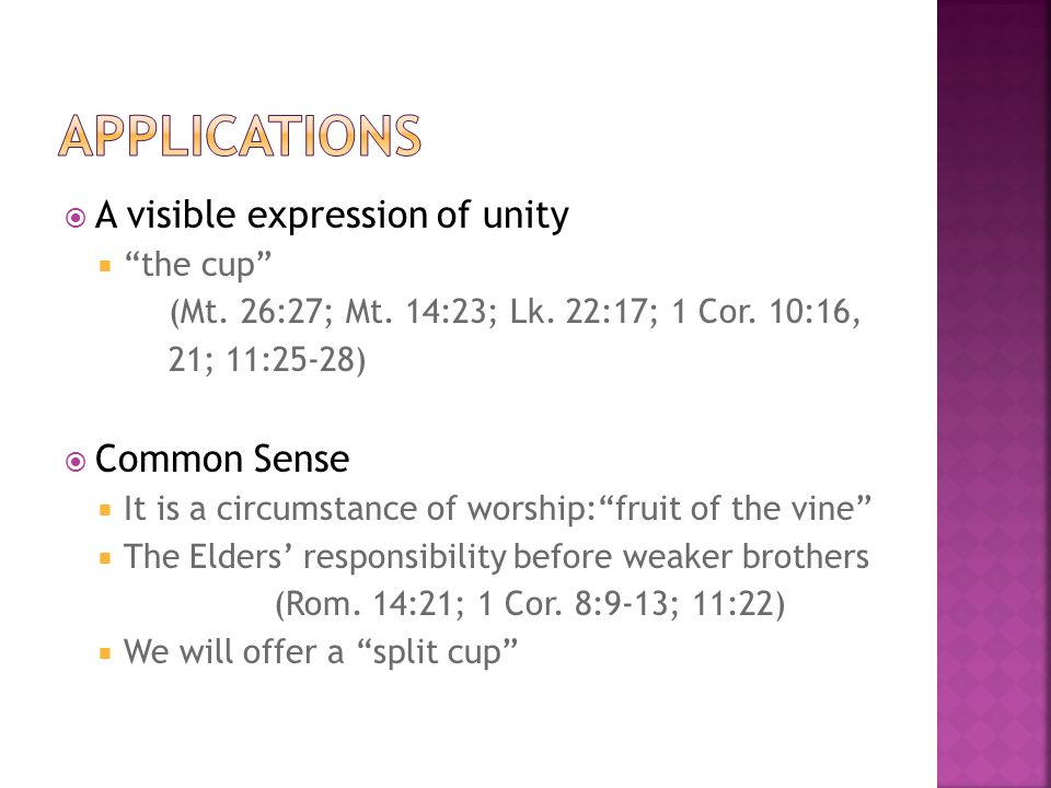  A visible expression of unity  the cup (Mt. 26:27; Mt.