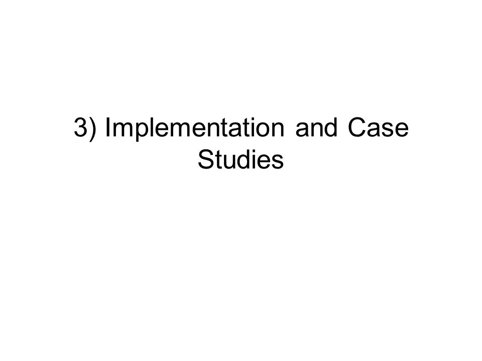 3) Implementation and Case Studies