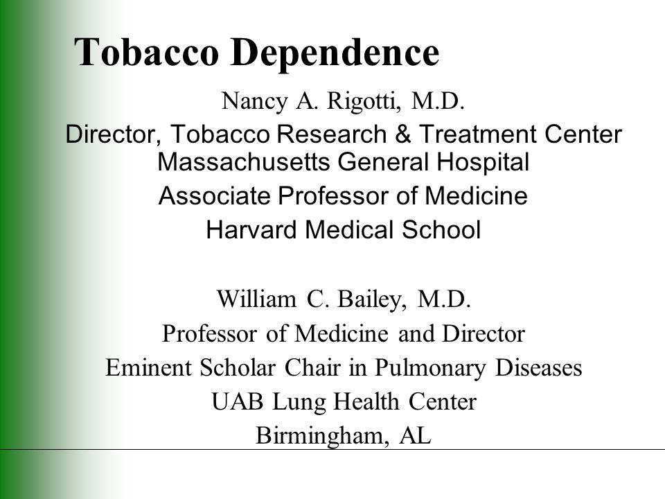 Tobacco Dependence Nancy A. Rigotti, M.D.