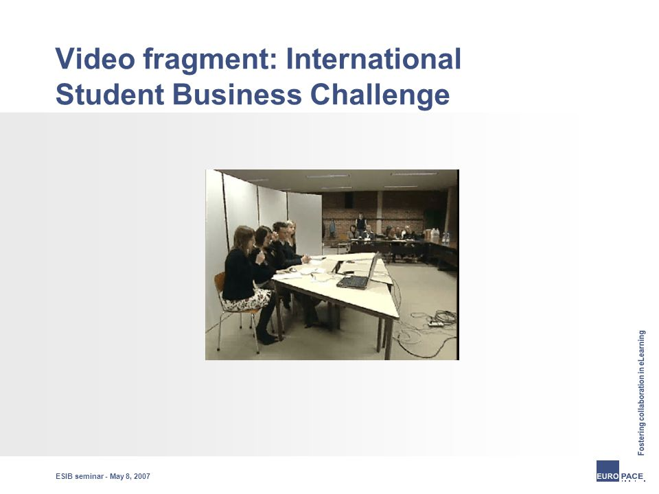 ESIB seminar - May 8, 2007 Video fragment: International Student Business Challenge