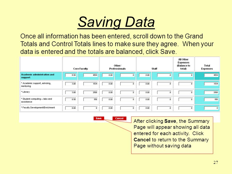 27 Saving Data Once all information has been entered, scroll down to the Grand Totals and Control Totals lines to make sure they agree.