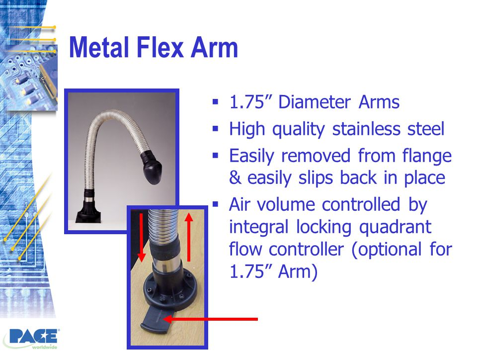 Metal Flex Arm  1.75 Diameter Arms  High quality stainless steel  Easily removed from flange & easily slips back in place  Air volume controlled by integral locking quadrant flow controller (optional for 1.75 Arm)