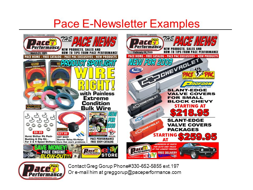 Pace E-Newsletter Examples Contact Greg Gorup Phone#330-652-5855 ext.197 Or e-mail him at greggorup@paceperformance.com