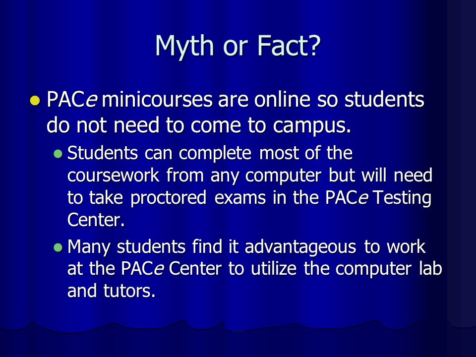 Myth or Fact? Students can add these courses anytime during the semester. Students can add these courses anytime during the semester. No  The courses