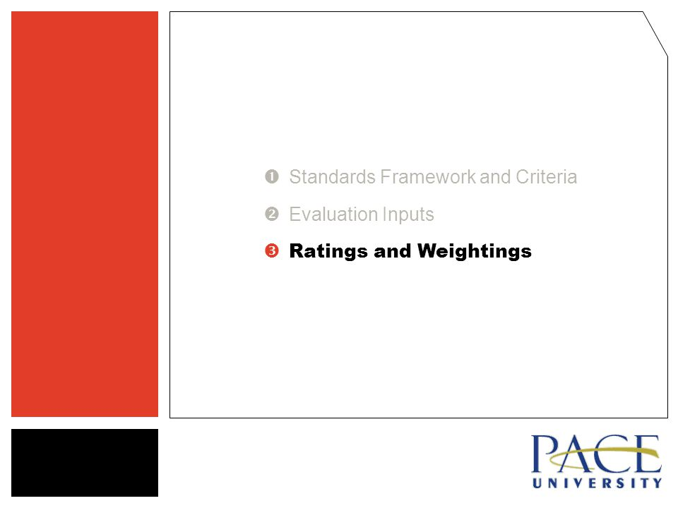  Standards Framework and Criteria  Evaluation Inputs  Ratings and Weightings