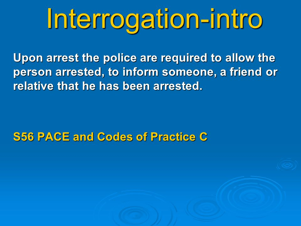 Interrogation-intro When can the police delay this right to have someone informed.