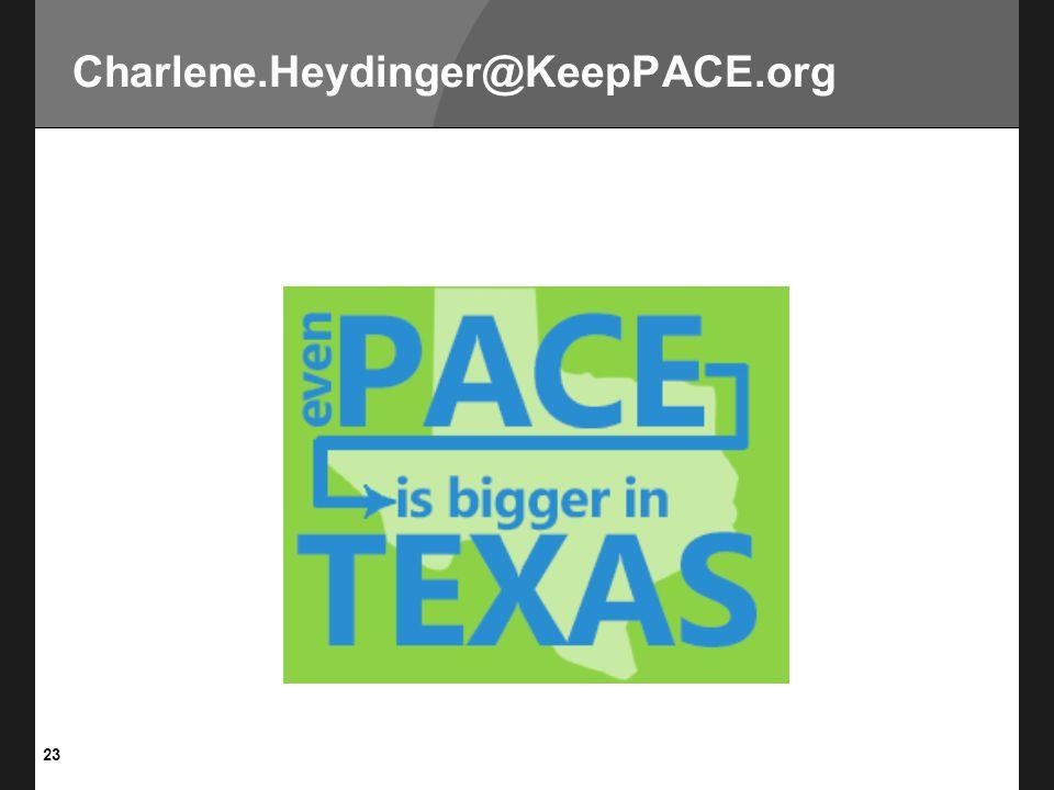 23 Charlene.Heydinger@KeepPACE.org