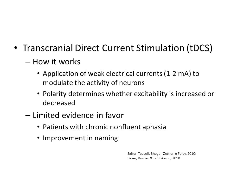 Transcranial Direct Current Stimulation (tDCS) – How it works Application of weak electrical currents (1-2 mA) to modulate the activity of neurons Pol
