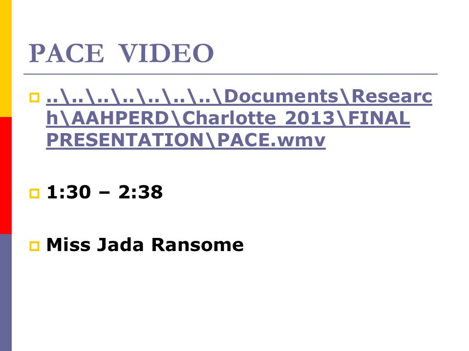 PACE VIDEO ..\..\..\..\..\..\..\Documents\Researc h\AAHPERD\Charlotte 2013\FINAL PRESENTATION\PACE.wmv..\..\..\..\..\..\..\Documents\Researc h\AAHPER
