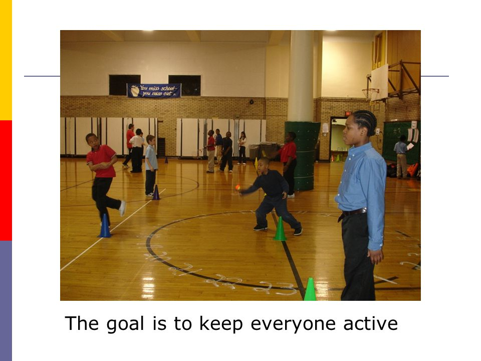 The goal is to keep everyone active