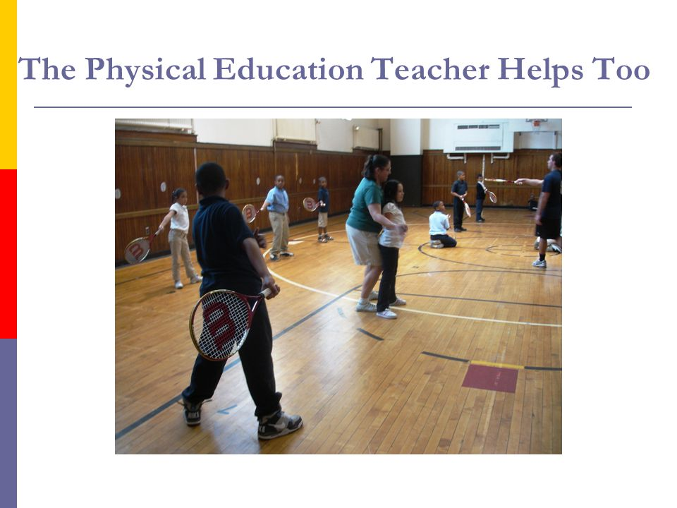 The Physical Education Teacher Helps Too