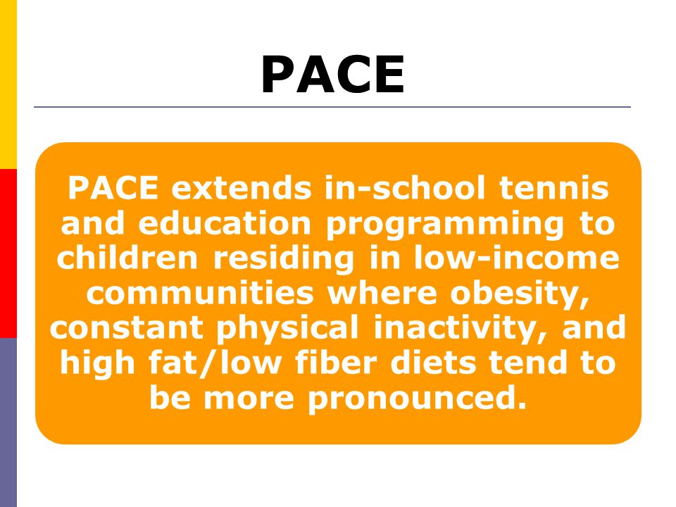 Does PACE enhance the USTA goal to build lives through tennis and education .