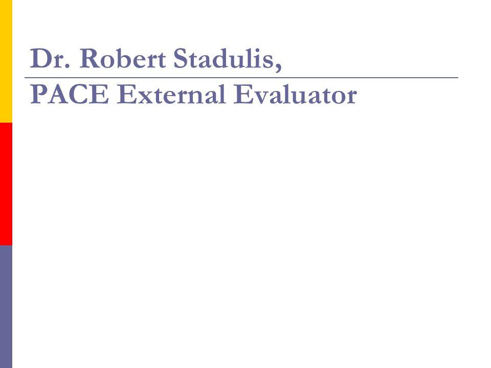 Dr. Robert Stadulis, PACE External Evaluator