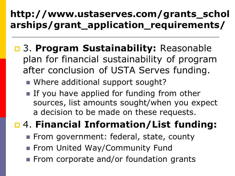 3. Program Sustainability: Reasonable plan for financial sustainability of program after conclusion of USTA Serves funding. Where additional support