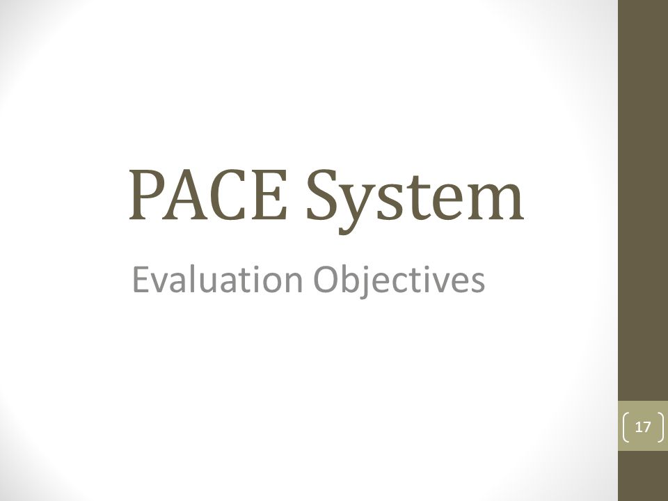 PACE System Evaluation Objectives 17