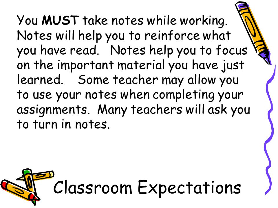Classroom Expectations You MUST take notes while working.