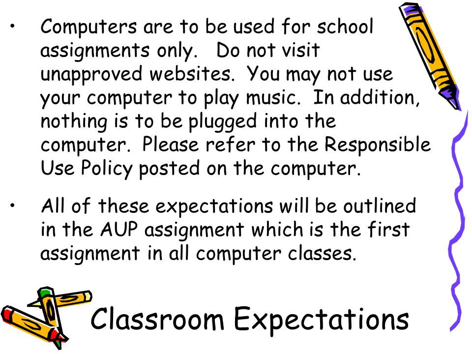 Computers are to be used for school assignments only.