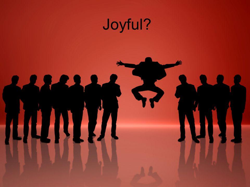 Joyful?