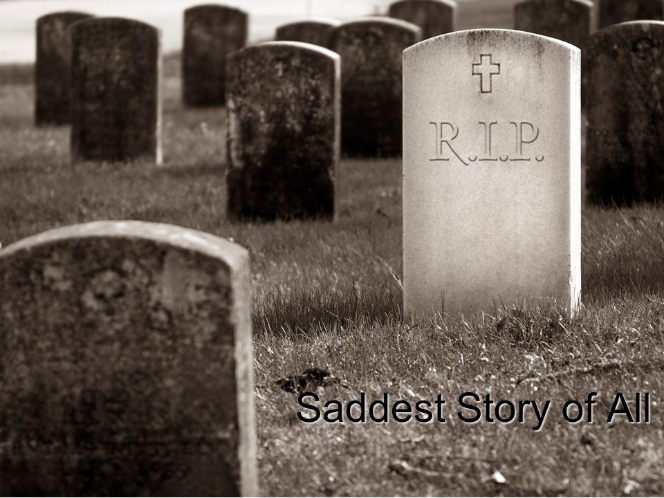 Saddest Story of All