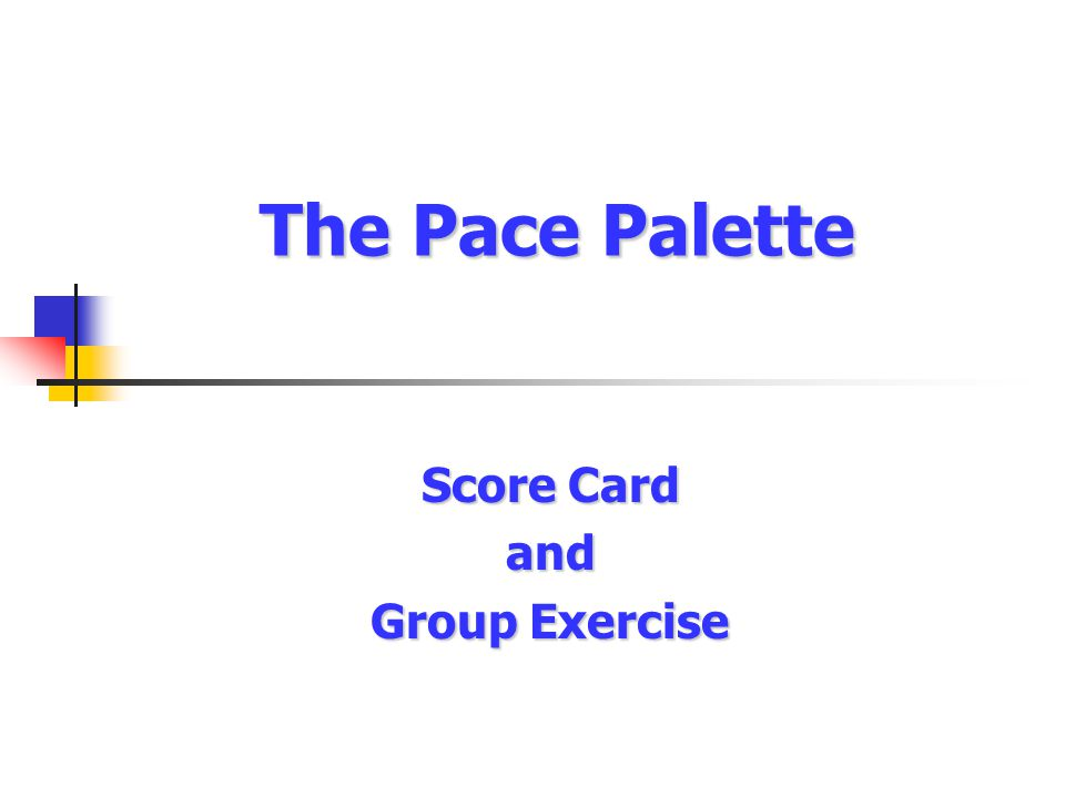 The Pace Palette Score Card and Group Exercise