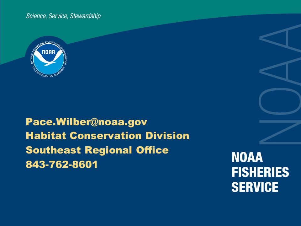 Pace.Wilber@noaa.gov Habitat Conservation Division Southeast Regional Office 843-762-8601