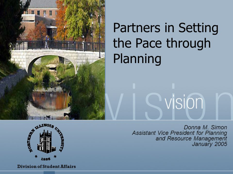 Partners in Setting the Pace through Planning Division of Student Affairs Donna M.
