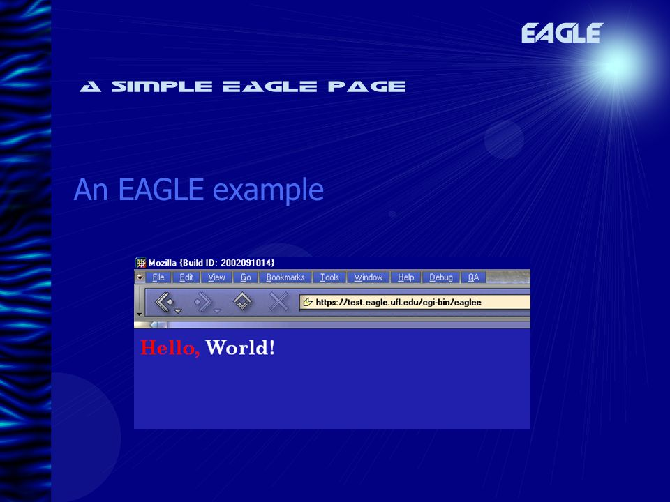 A simple EAGLE page An EAGLE example EAGLE