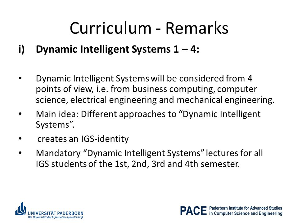 Curriculum - Remarks i)Dynamic Intelligent Systems 1 – 4: Dynamic Intelligent Systems will be considered from 4 points of view, i.e.