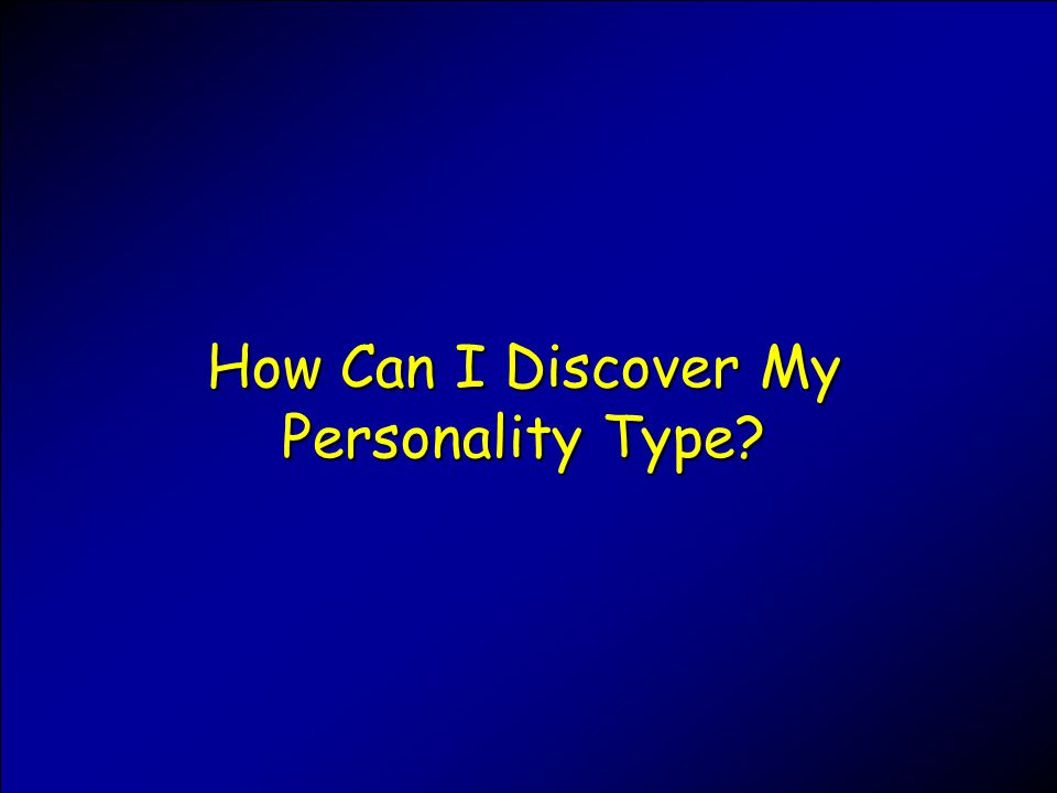 How Can I Discover My Personality Type
