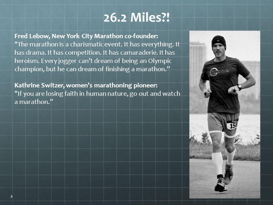 26.2 Miles?! Fred Lebow, New York City Marathon co-founder: