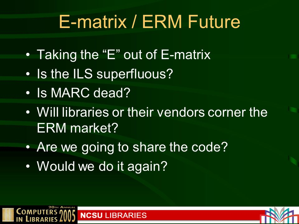 E-matrix / ERM Future Taking the E out of E-matrix Is the ILS superfluous.