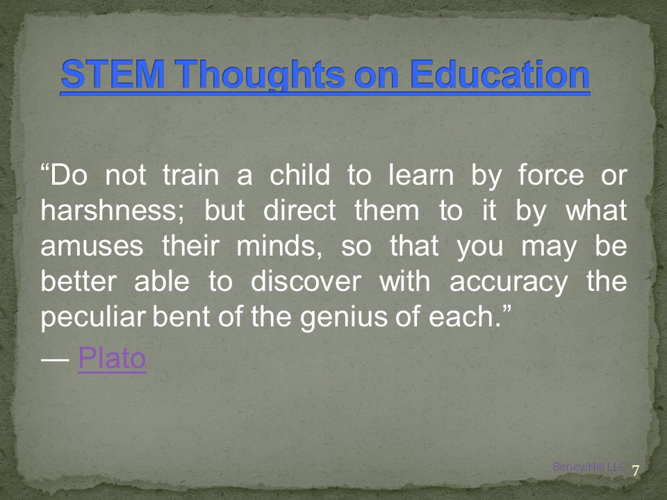 """Do not train a child to learn by force or harshness; but direct them to it by what amuses their minds, so that you may be better able to discover wit"