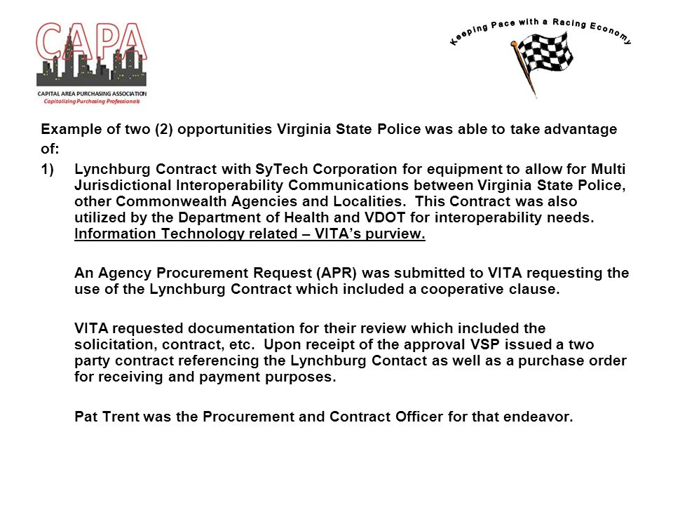 Example of two (2) opportunities Virginia State Police was able to take advantage of: 1)Lynchburg Contract with SyTech Corporation for equipment to al