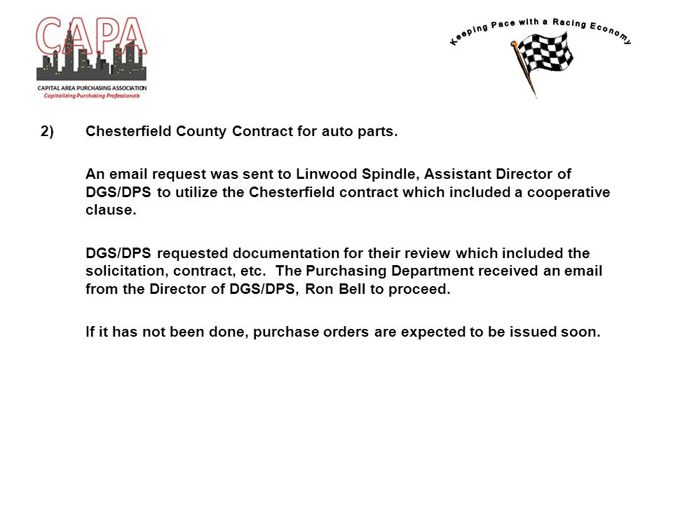 2)Chesterfield County Contract for auto parts. An email request was sent to Linwood Spindle, Assistant Director of DGS/DPS to utilize the Chesterfield