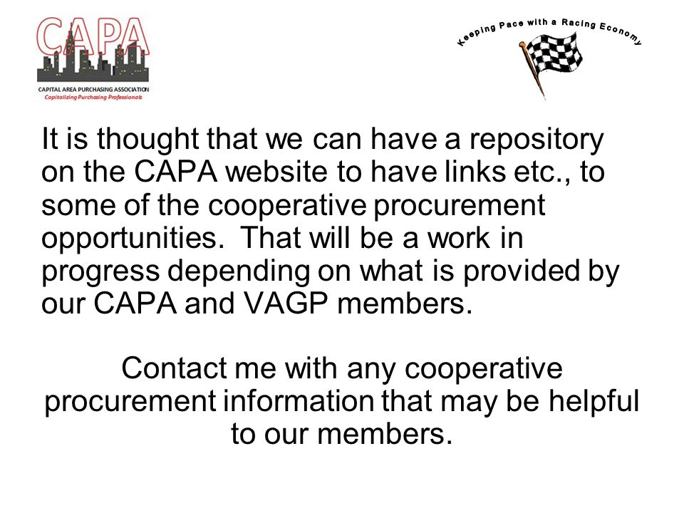 It is thought that we can have a repository on the CAPA website to have links etc., to some of the cooperative procurement opportunities. That will be