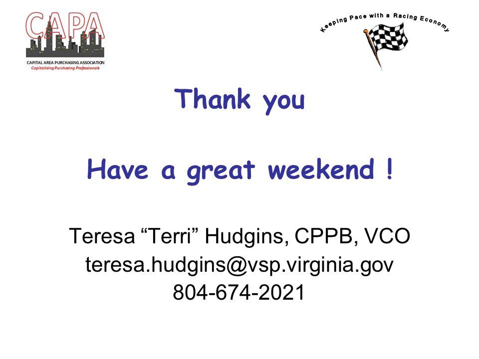 "Thank you Have a great weekend ! Teresa ""Terri"" Hudgins, CPPB, VCO teresa.hudgins@vsp.virginia.gov 804-674-2021"