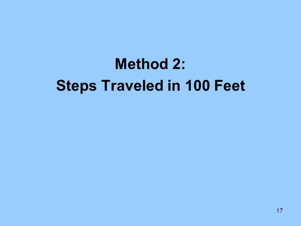 17 Method 2: Steps Traveled in 100 Feet
