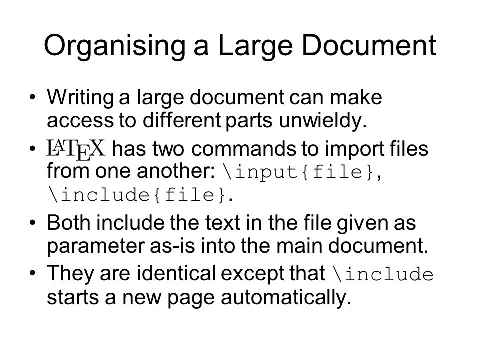 Organising a Large Document Writing a large document can make access to different parts unwieldy.