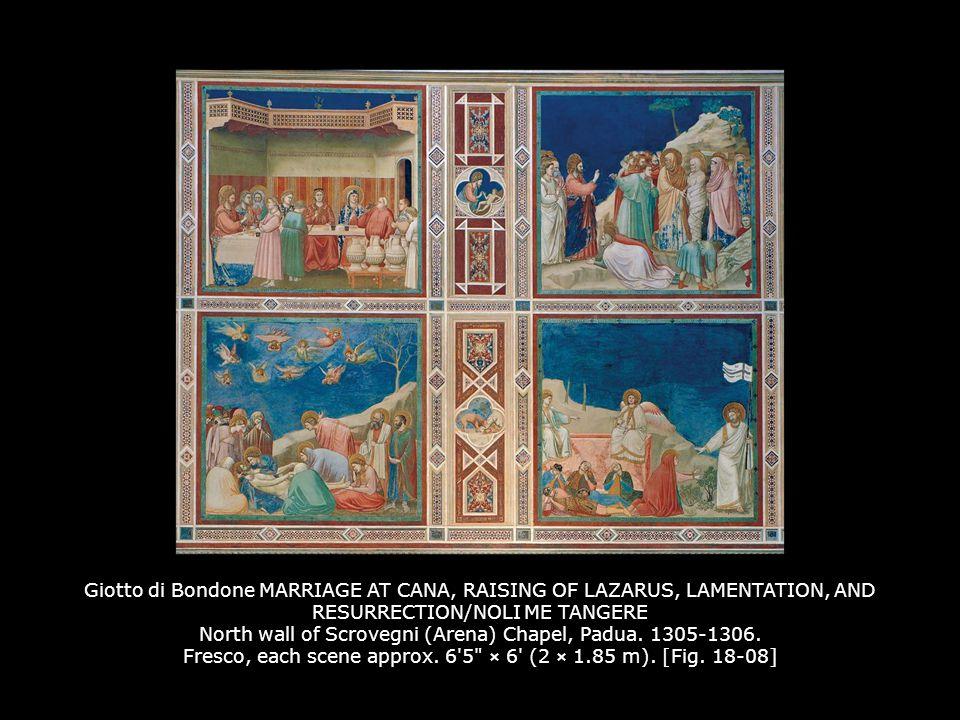 Giotto di Bondone MARRIAGE AT CANA, RAISING OF LAZARUS, LAMENTATION, AND RESURRECTION/NOLI ME TANGERE North wall of Scrovegni (Arena) Chapel, Padua.