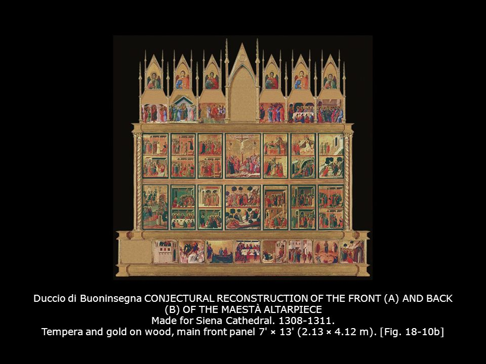 Duccio di Buoninsegna CONJECTURAL RECONSTRUCTION OF THE FRONT (A) AND BACK (B) OF THE MAESTÀ ALTARPIECE Made for Siena Cathedral. 1308-1311. Tempera a