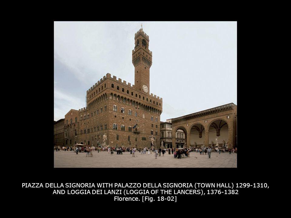 PIAZZA DELLA SIGNORIA WITH PALAZZO DELLA SIGNORIA (TOWN HALL) 1299-1310, AND LOGGIA DEI LANZI (LOGGIA OF THE LANCERS), 1376-1382 Florence.