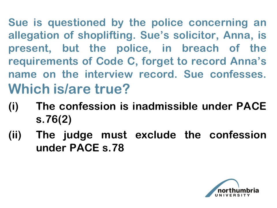 i Sue is questioned by the police concerning an allegation of shoplifting.