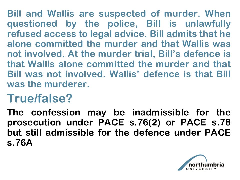 Bill and Wallis are suspected of murder.