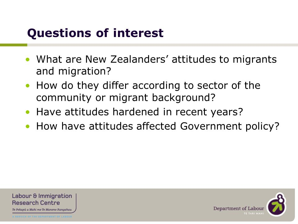 The New Zealand context Resident population 4.3 million …but a large and highly skilled diaspora 24% of labour force is overseas-born – large economic impact Predominantly European ethnicity (68% of popn), but Asian ethnic group fastest growing, doubling in size in the ten years to 2006 (to 9% of popn) Significant indigenous Mäori and Pacific populations (15% and 7% of popn)